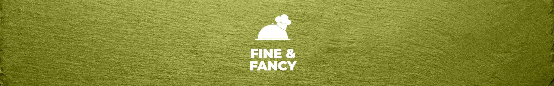 Fine & Fancy