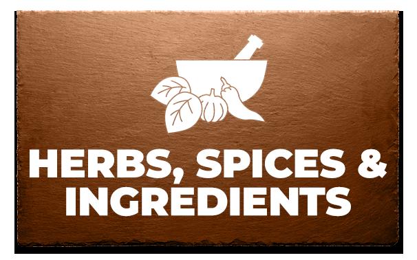 Herbs, Spices & Ingredients