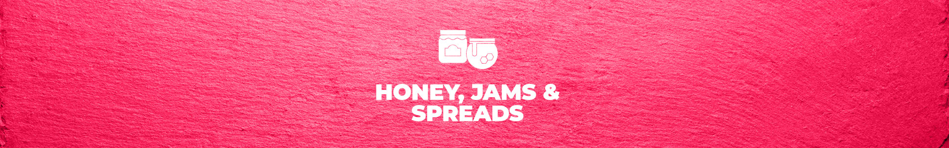 Honey, Jams & Spreads