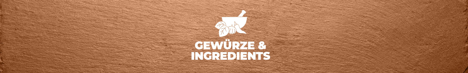 Gewürze & Ingredients